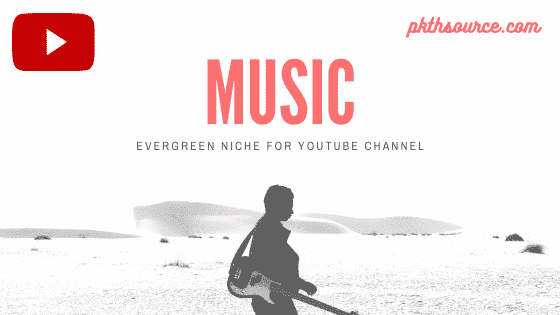 music an evergreen niche for youtube channel