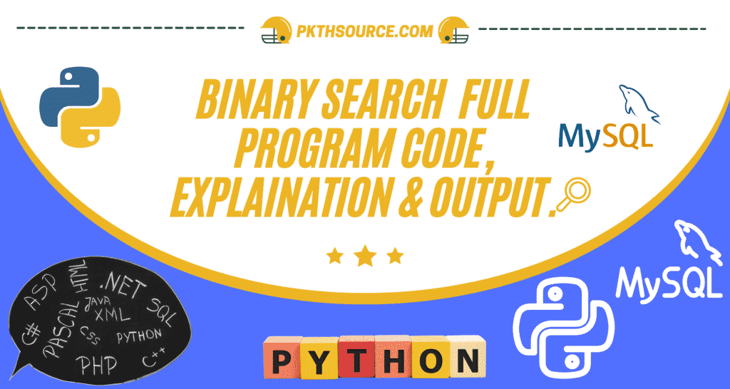 Binary search full python program code